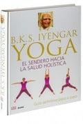 Yoga, el sendero hacia la salud holística - Iyengar, B. K. S.