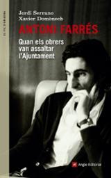 Antoni Farrés. Quan els obrers van assaltar l´ajuntament