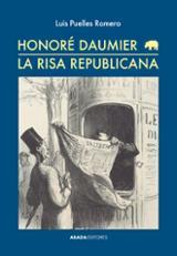Honoré Daumier, la Risa Republicana - Puelles Romero, Luis