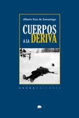 Cuerpos a la deriva - Ruiz de Samaniego, Alberto