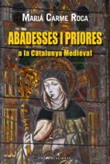 Abadesses i priores a la Catalunya medieval