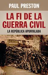 La fi de la Guerra Civil. La República apunyalada