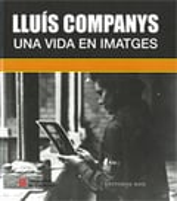 Lluís Companys. Una vida en imatges