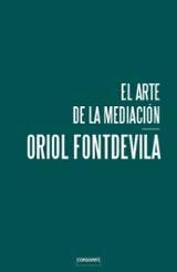 El arte de la mediación - Fontdevila, Oriol