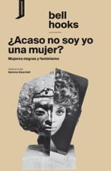 ¿Acaso no soy una mujer? - Hooks, Bell