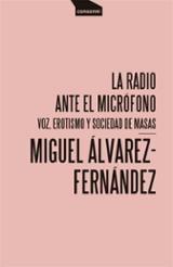 La radio ante el micrófono - Álvarez-Fernández, Miguel