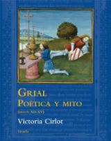 Grial: Poética y Mito (siglos  XII - XV) - Cirlot, Victoria