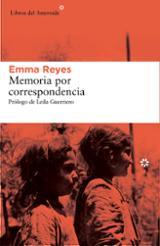 Memoria por correspondencia - Reyes, Emma