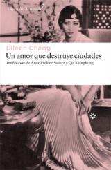 El amor que destruye ciudades - Chang, Eileen