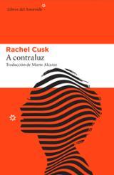 A contraluz - Cusk, Rachel