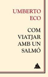 Com viatjar amb un salmó - Eco, Umberto