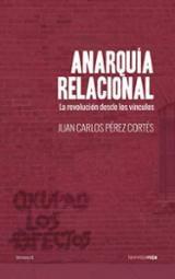 Anarquía relacional - Pérez Cortés, Juan Carlos