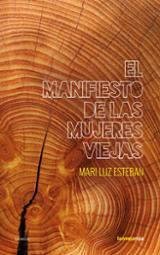 El manifiesto de las mujeres viejas - Esteban, Mari Luz