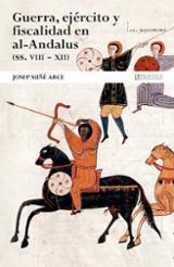 Guerra, ejército y fiscalidad en al-Andalus (ss. VIII - XII). - Suñé i Blanch, Josep