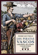 Los piratas vascos. Corsarios, bucaneros y filibusteros - Rectoran, Pierre