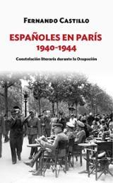 Españoles en París 1940-1944. Constelación literaria durante la o