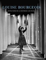 Louise Bourgeois. Estructuras de la existencia. Las Celdas