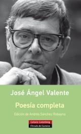 Poesía completa - Valente, José Ángel