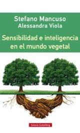 Sensibilidad e inteligencia en el mundo vegetal - Mancuso, Stefano