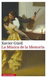 La Música de la Memoria - Güell, Xavier