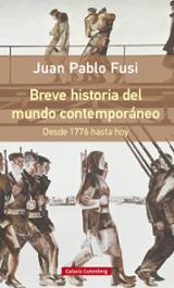 Breve historia del mundo contemporáneo.  Desde 1776 hasta hoy - Fusi, Juan Pablo