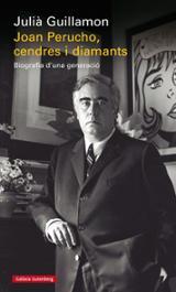 Joan Perucho, cendres i diamants. Biografia d´ una generació - Guillamon, Julià