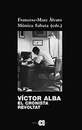 Víctor Alba. El cronista revoltat