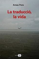 La traducció, la vida - Pons, Arnau
