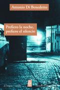 Prefiero La Noche Prefiero El Silencio - Di Benedetto,Antonio