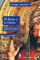 El Reino y la Gloria - Agamben, Giorgio