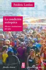 La condición anárquica - Lordon, Frédéric