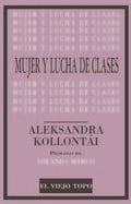 Mujer y lucha de clases - Kollontai, Alexandra Mihailovna