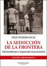 La seducción de la frontera - Ovejero Lucas, Félix