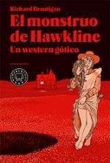 El monstruo de Hawkline. Un western gótico - Brautigan, Richard