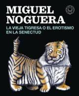 La vieja tigresa o el erotismo de la senectud