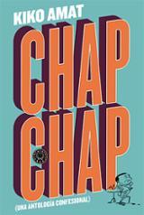 Chap Chap (una antología confesional)