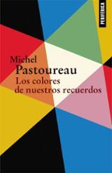 Los colores de nuestros recuerdos - Pastoureau, Michel