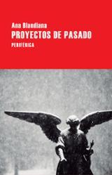 Proyectos de pasado - Blandiana, Ana