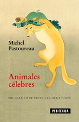 Animales célebres - Pastoureau, Michel