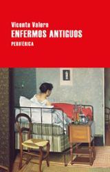 Enfermos antiguos - Valero, Vicente