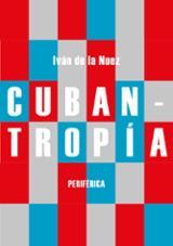Cubantropía - de la Nuez, Iván