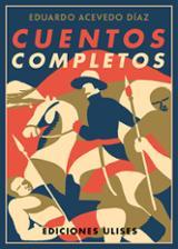 Cuentos completos - Acevedo Díaz, Eduardo