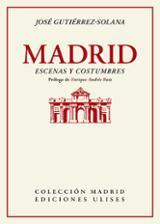 Madrid, escenas y costumbres - Gutierrez-Solana, José
