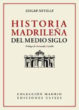 Historia madrileña del medio siglo - Neville, Edgar
