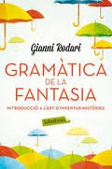 Gramàtica de la fantasia - Rodari, Gianni