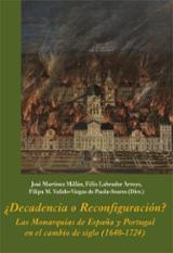 ¿Decadencia o Reconfiguración? Las Monarquías de España y P