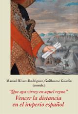 """""""Que aya virrey en aquel reyno"""" Vencer la distancia en el imperio - Gaudin, Guillaume"""