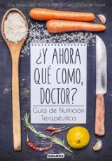¿Y ahora qué como, doctor?  Guía de nutrición terapéutica