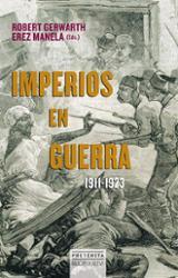 Imperios en guerra 1911-1923 - Gerwarth, Robert