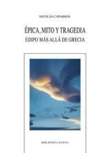 Épica, mito y tragedia. Edipo más allá de Grecia - Caparrós, Nicolás